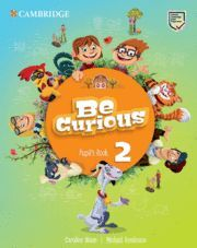 BE CURIOUS. PUPIL'S BOOK. LEVEL 2