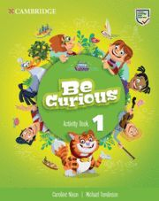 BE CURIOUS. ACTIVITY BOOK WITH HOME BOOKLET. LEVEL 1
