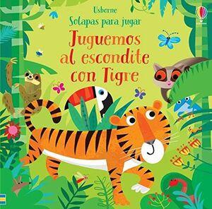 JUGUEMOS AL ESCONDITE CON TIGRE