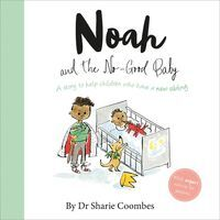 NOAH AND THE NO GOOD BABY (NO MORE WORRIES)