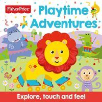 FISHER PRICE PLAYTIME ADVENTURES - TOUCH AND FEEL - ING