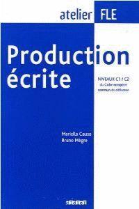 PRODUCTION ECRITE NIVEAUX C1 ET C2 (LIVRE)