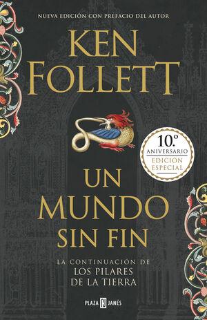 UN MUNDO SIN FIN (EDICION 10º ANIVERSARIO) (SAGA LOS PILARES DE LA TIERRA 2)