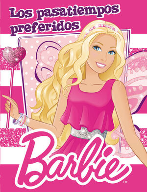 LOS PASATIEMPOS PREFERIDOS DE BARBIE (BARBIE. ACTIVIDADES)