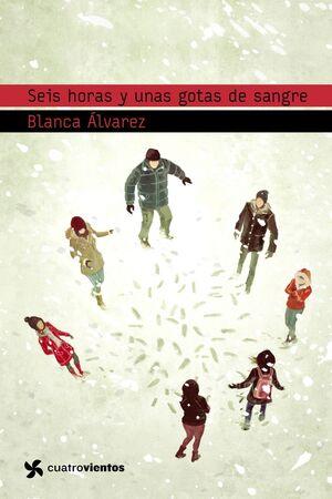 SEIS HORAS Y UNAS GOTAS DE SANGRE