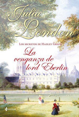 LOS SECRETOS DE HADLEY GREEN. LA VENGANZA DE LORD EBERLIN
