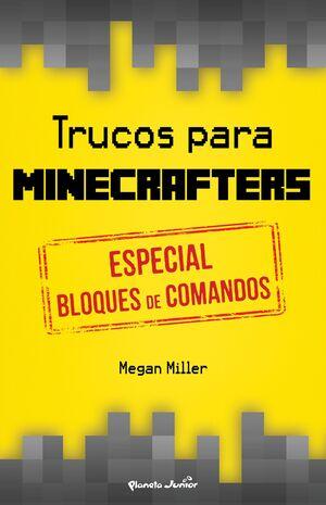 TRUCOS PARA MINECRAFTERS. ESPECIAL BLOQUES DE COMANDOS