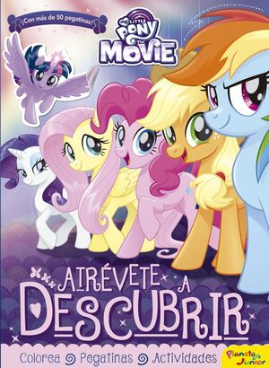 MY LITTLE PONY. THE MOVIE. ATREVETE A DESCUBRIR