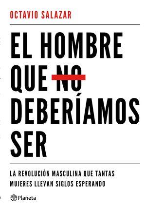 EL HOMBRE QUE NO DEBERIAMOS SER
