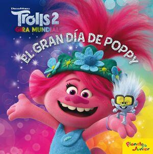 TROLLS 2. EL GRAN DIA DE POPPY