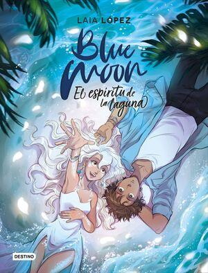 BLUE MOON. EL ESPIRITU DE LA LAGUNA