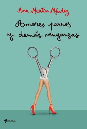 AMORES PERROS Y DEMAS VENGANZAS