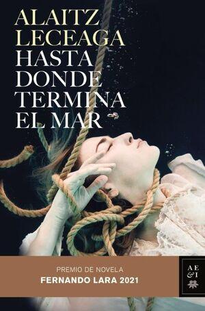 HASTA DONDE TERMINA EL MAR (P.F.LARA NOVELA 2021)