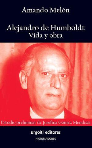 ALEJANDRO DE HUMBOLDT. VIDA Y OBRA