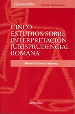 CINCO ESTUDIOS SOBRE INTERPRETACION JURISPRUDENCIAL ROMANA