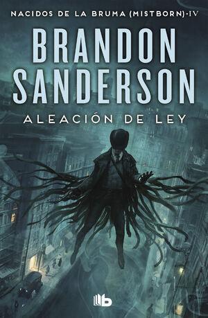 ALEACION DE LEY (NACIDOS DE LA BRUMA [MISTBORN] 4)