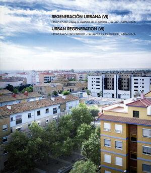 REGENERACION URBANA (VI). PROPUESTAS PARA EL BARRIO DE TORRERO - ZARAGOZA LA PAZ