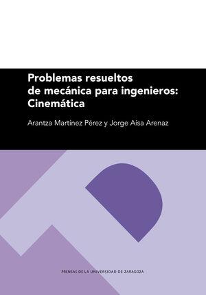 PROBLEMAS RESUELTOS DE MECANICA PARA INGENIEROS: CINEMATICA
