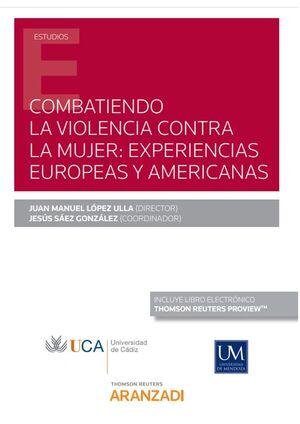 COMBATIENDO LA VIOLENCIA CONTRA LA MUJER: EXPERIENCIAS EUROPEAS Y AMERICANAS (PA