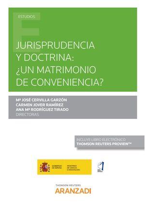 JURISPRUDENCIA Y DOCTRINA: ¿UN MATRIMONIO DE CONVENIENCIA? (PAPEL + E-BOOK)