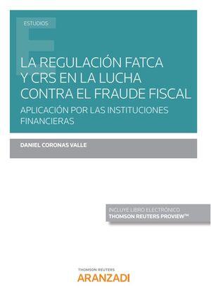 LA REGULACION FATCA Y CRS EN LA LUCHA CONTRA EL FRAUDE FISCAL (PAPEL + E-BOOK)