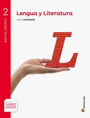 LENGUA Y LITERATURA SERIE COMENTA 2 BTO SABER HACER