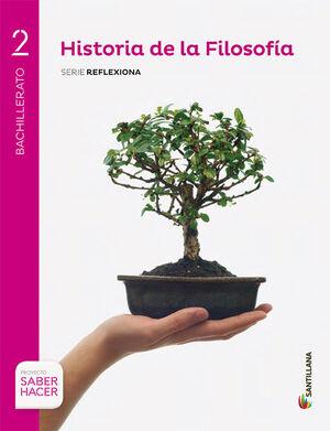HISTORIA DE LA FILOSOFIA SERIE REFLEXIONA 2 BTO SABER HACER