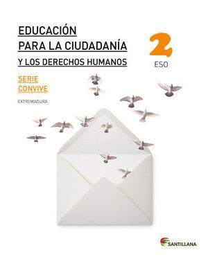 EDUCACION PARA LA CIUDADANIA Y LOS DERECHOS HUMANOS SERIE CONVIVE 2 ESO