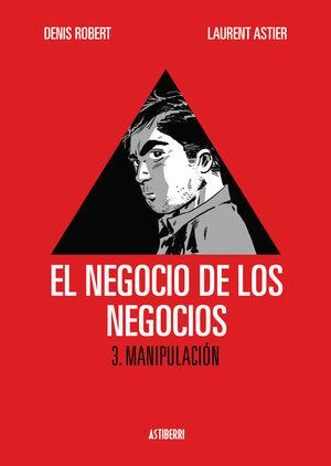 EL NEGOCIO DE LOS NEGOCIOS 3. MANIPULACION