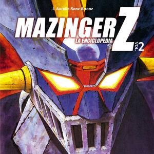 MAZINGER Z: LA ENCICLOPEDIA. VOL. 2