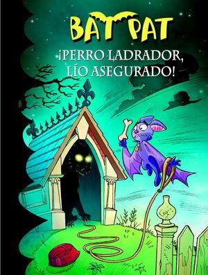 ¡PERRO LADRADOR, LIO ASEGURADO! (SERIE BAT PAT 24)