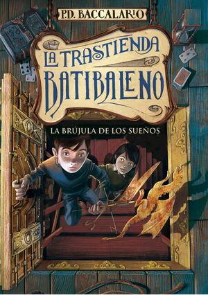 LA BRUJULA DE LOS SUEÑOS (LA TRASTIENDA BATIBALENO 2)