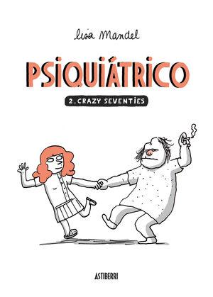 PSIQUIATRICO 2. CRAZY SEVENTIES
