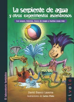 LA SERPIENTE DE AGUA Y OTROS EXPERIMENTOS ASOMBROSOS