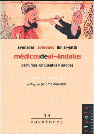MEDICOS DE AL-ANDALUS. AVENZOAR, AVERROES, IBN AL-JATIB