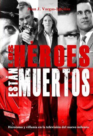 LOS HEROES NO ESTAN MUERTOS