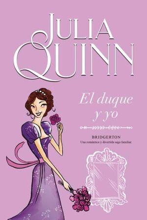 EL DUQUE Y YO (BRIDGERTON 1)