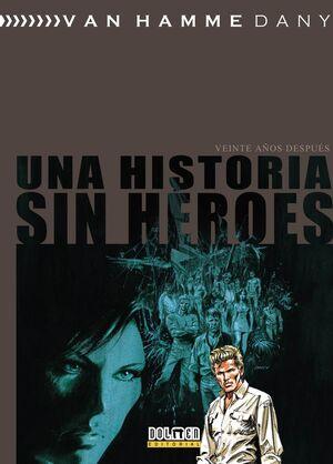 UNA HISTORIA SIN HEROES