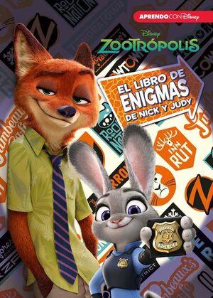 ZOOTROPOLIS. EL LIBRO DE ENIGMAS DE NICK Y JUDY (ENIGMAS DISNEY)