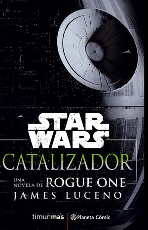 STAR WARS ROGUE ONE CATALIZADOR (NOVELA)