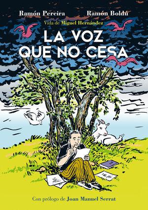 LA VOZ QUE NO CESA. VIDA DE MIGUEL HERNANDEZ