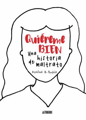 QUIEREME BIEN. UNA HISTORIA DE MALTRATO