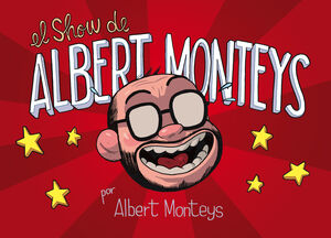 EL SHOW DE ALBERT MONTEYS
