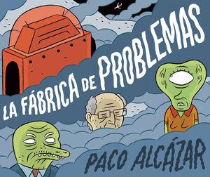LA FABRICA DE PROBLEMAS