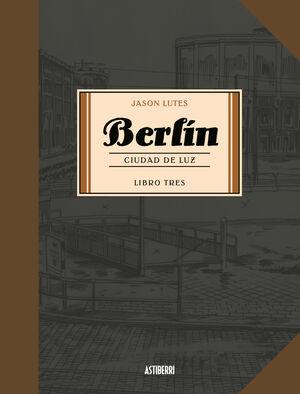 BERLIN 3. CIUDAD DE LUZ