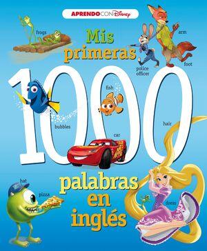 MIS PRIMERAS 1000 PALABRAS EN INGLES (APRENDO INGLES CON DISNEY)