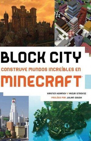 BLOCK CITY: CONSTRUYE MUNDOS INCREIBLES EN MINECRAFT