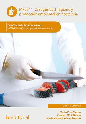 SEGURIDAD E HIGIENE Y PROTECCION AMBIENTAL EN HOSTELERIA. HOTR0110 - DIRECCION Y