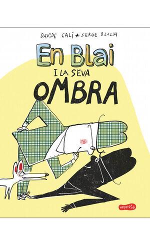 EN BLAI I LA SEVA OMBRA