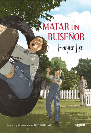 MATAR UN RUISEÑOR (LA NOVELA GRAFICA)